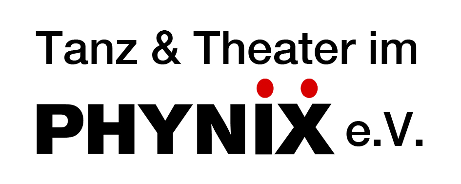 Tanz & Theater im PHYNIX e.V.